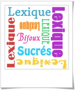 Le lexique Bijoux Sucrés